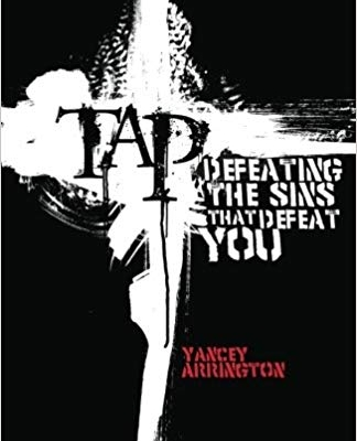 Tap: Defeating the Sin That Defeats You