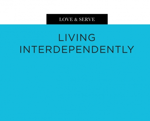 Love & Serve: Living Interdependently