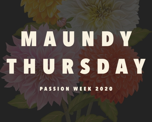 Maundy Thursday – Passion Week