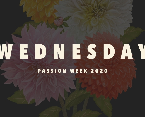 Wednesday –Passion Week